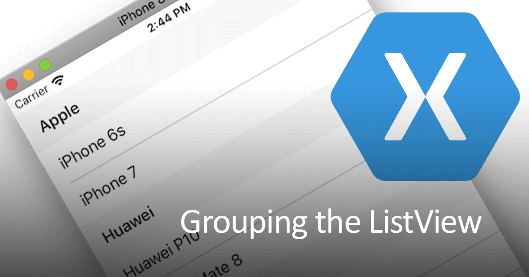Implement grouping in the Xamarin.Forms ListView