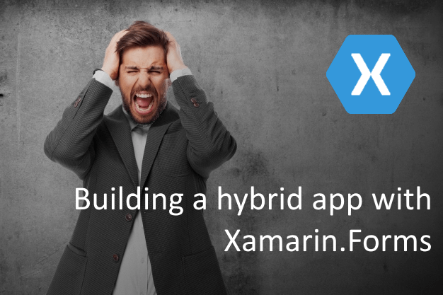 Building a hybrid app with Xamarin.Forms