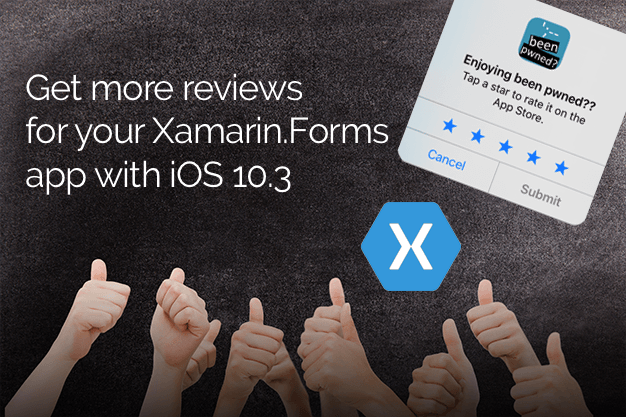 Get more reviews for your Xamarin.Forms app with iOS 10.3