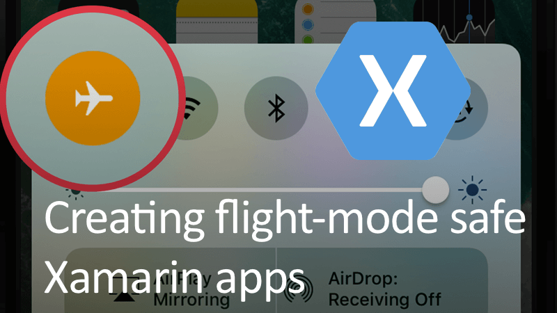 Creating flight-mode safe Xamarin apps with Akavache