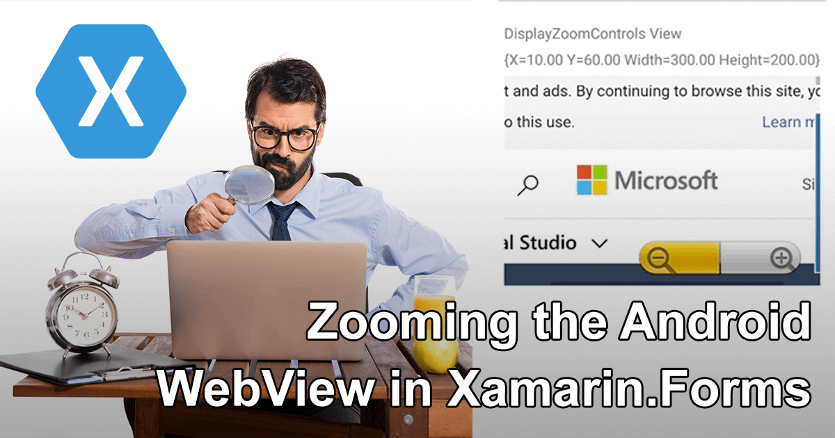 Zooming the Android WebView in Xamarin.Forms